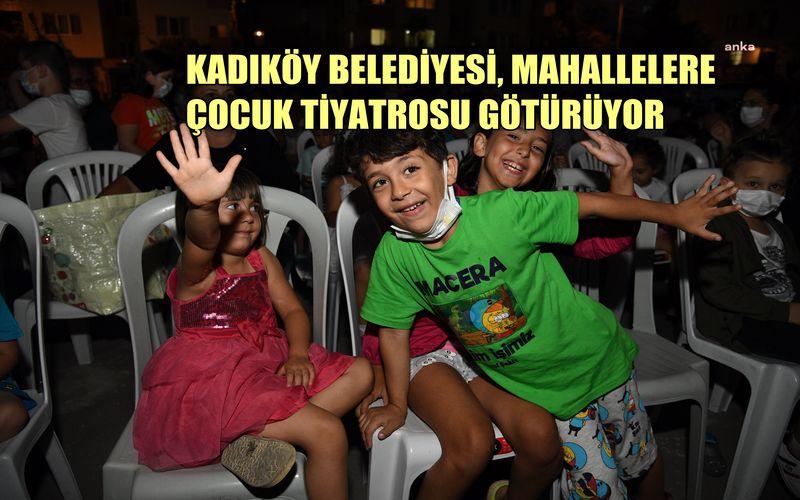 Kadıköy Belediyesi mahallelere çocuk tiyatrosu götürüyor