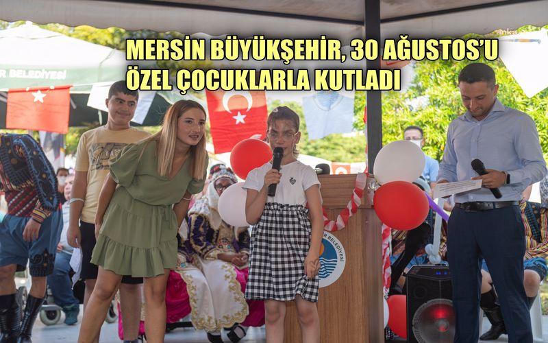 Mersin Büyükşehir 30 Ağustos Zafer Bayramı'nı Engelsiz Yaşam Parkı'nda kutladı