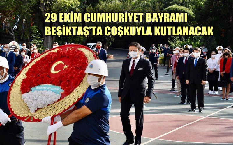29 Ekim Cumhuriyet Bayramı Beşiktaş'ta coşkuyla kutlanacak