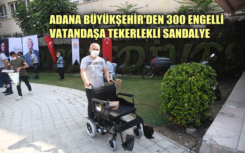 Adana Büyükşehir'den 300 engelli vatandaşa tekerlikli sandalye