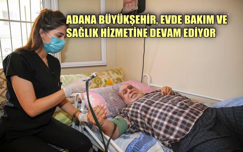 Adana Büyükşehir, evde bakım ve sağlık hizmetine devam ediyor