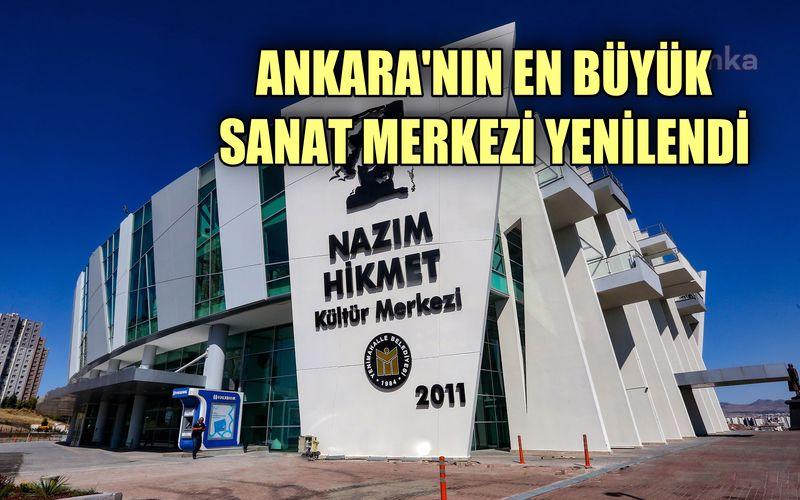 Ankara'nın en büyük sanat merkezi yenilendi