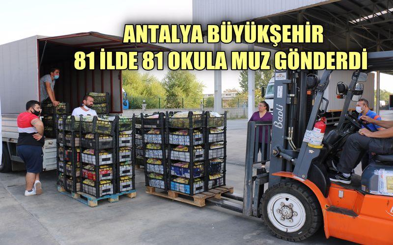 Antalya Büyükşehir 81 ilde 81 okula muz gönderdi