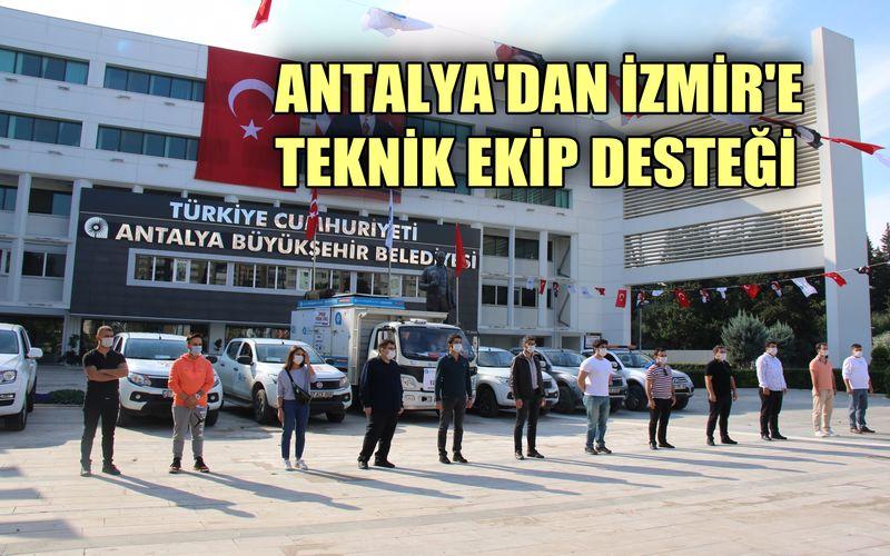 Antalya Büyükşehir Belediyesi'nden İzmir'e teknik ekip desteği