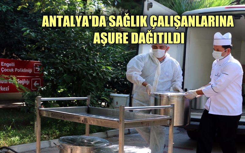 Antalya Büyükşehir'den sağlık çalışanlarına aşure ikramı