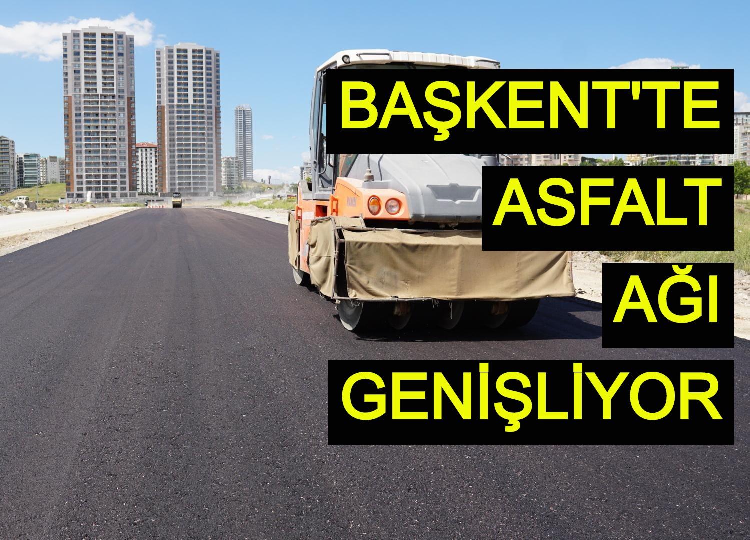 Başkent'te asfalt ağı genişliyor