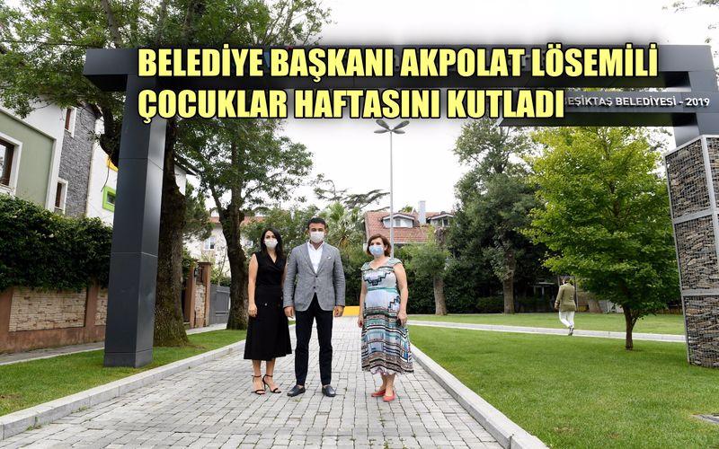 Beşiktaş Belediye Başkanı Akpolat Lösemili Çocuklar Haftasını kutladı