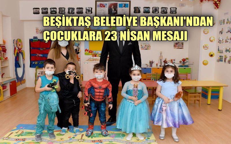 Beşiktaş Belediye Başkanı Rıza Akpolat'tan 23 Nisan mesajı