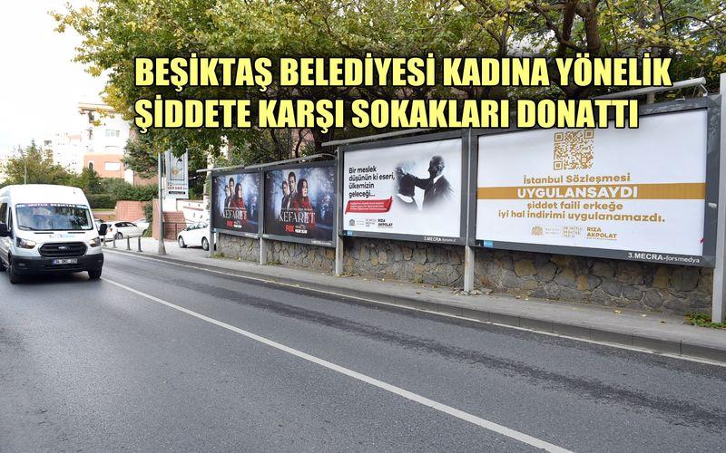 Beşiktaş Belediyesi kadına yönelik şiddete karşı sokakları donattı