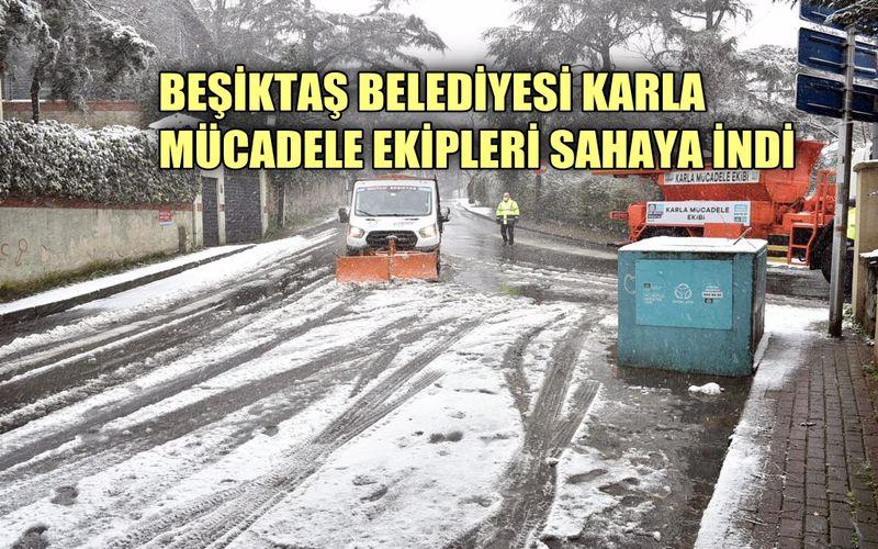 Beşiktaş Belediyesi karla mücadele ekipleri sahaya indi