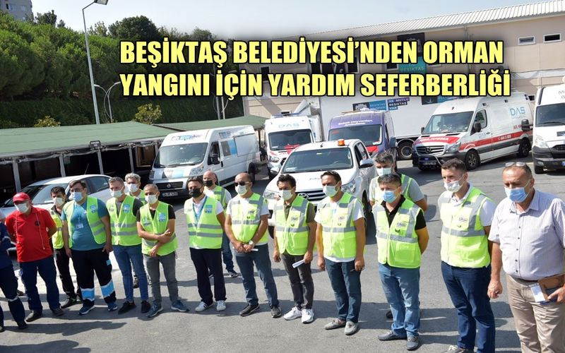 Beşiktaş Belediyesi'nden orman yangını için yardım seferberliği