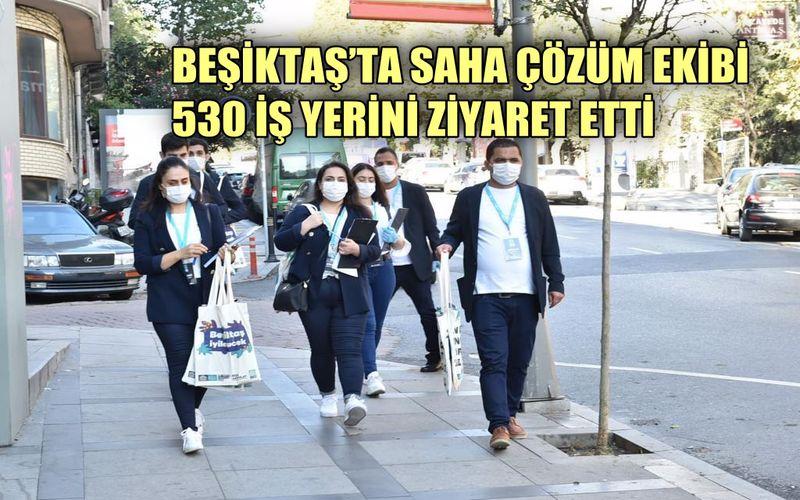 Beşiktaş'ta saha çözüm ekibi 530 iş yerini ziyaret etti