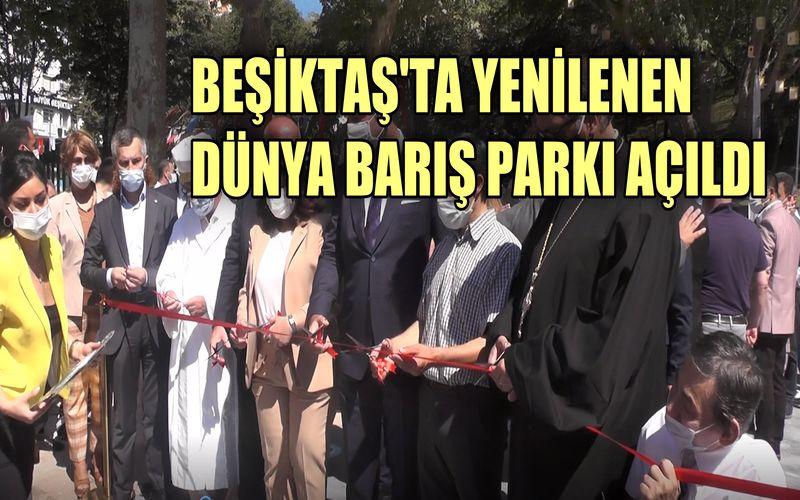 Beşiktaş'ta yenilenen Dünya Barış Parkı törenle açıldı
