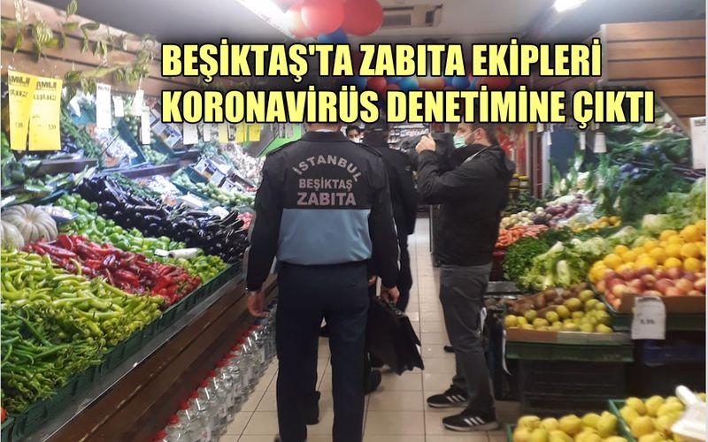Beşiktaş'ta zabıta ekipleri koronavirüs denetimine çıktı