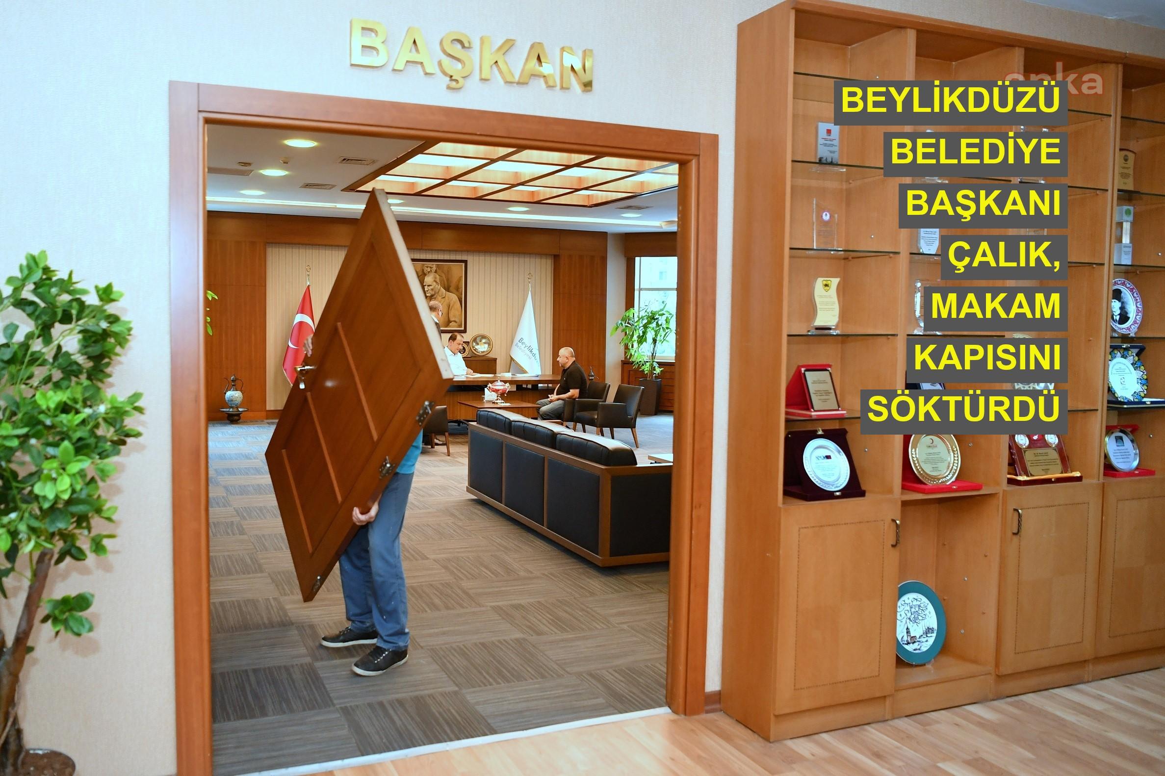 Beylikdüzü Belediye Başkanı Çalık, makam kapısını söktürdü