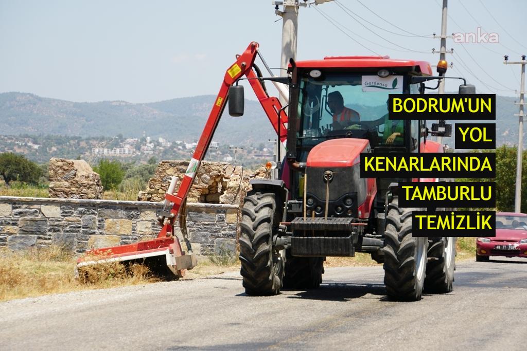 Bodrum'un yol kenarlarında tamburlu temizlik