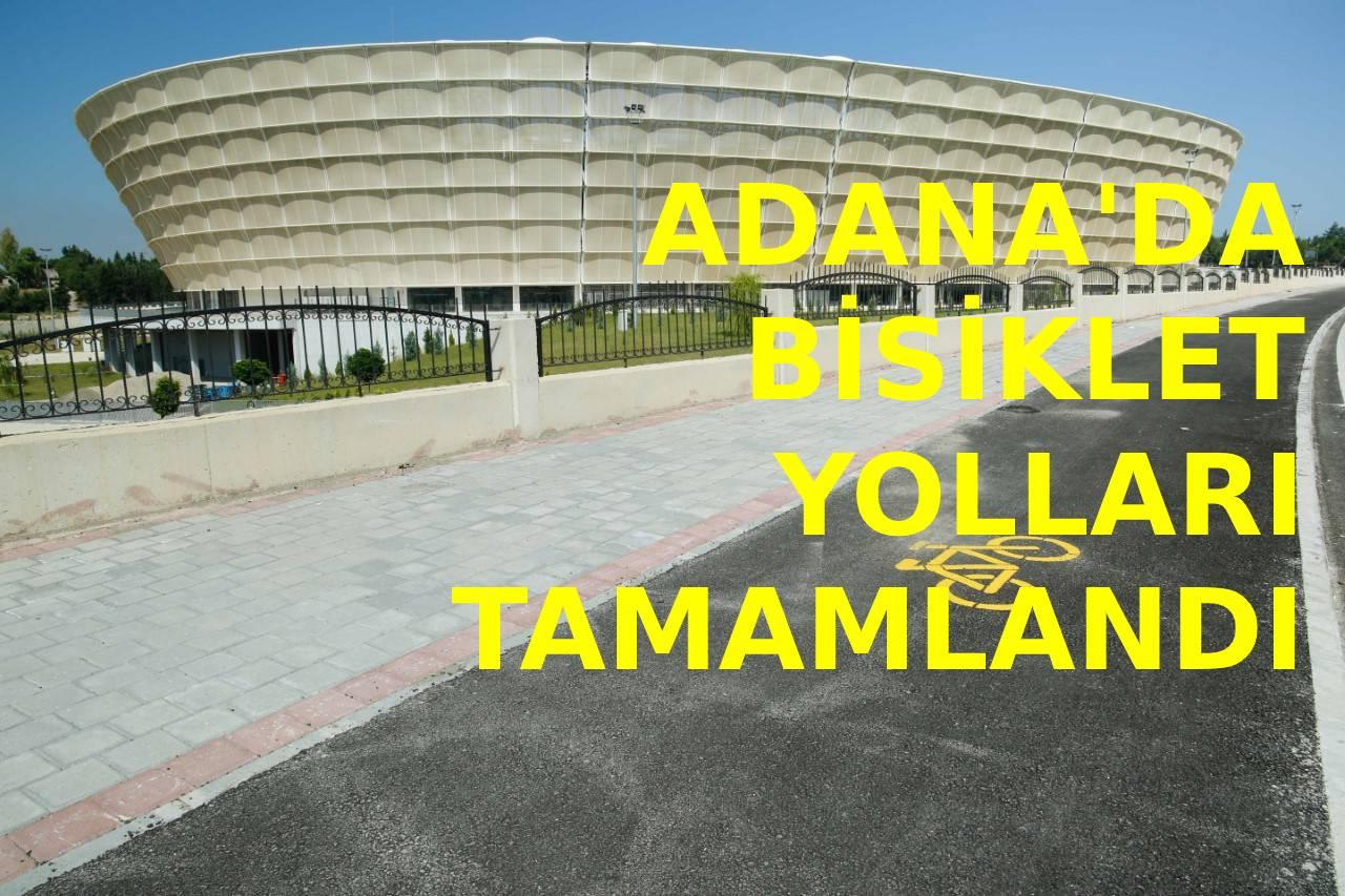Adana'da bisiklet yolları tamamlandı