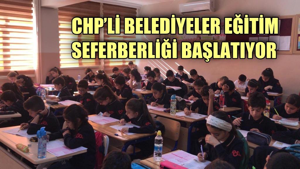 CHP'li belediyeler eğitim seferberliği başlatıyor