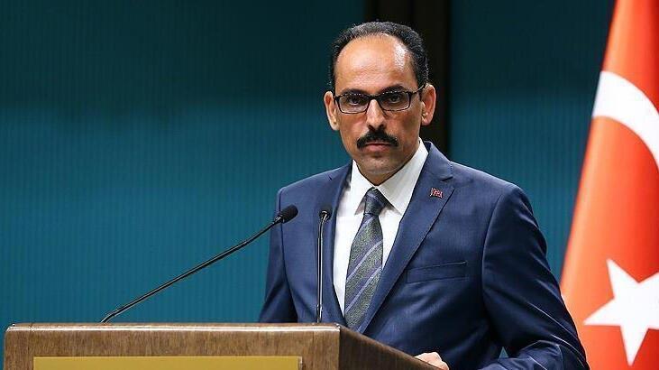 Cumhurbaşkanlığı Sözcüsü Kalın: Libya'da herhangi bir devletle karşı karşıya gelmek istemeyiz