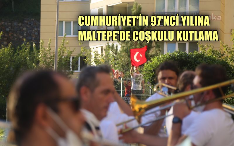 Cumhuriyet'in 97'inci yılına Maltepe'de coşkulu kutlama