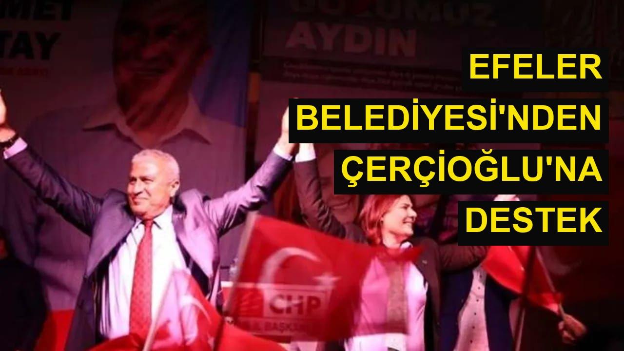Efeler Belediyesi'nden Çerçioğlu'na destek
