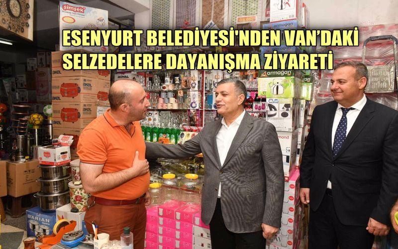 Esenyurt Belediyesi Başkanı Bozkurt'tan Van'daki selzedelere dayanışma ziyareti