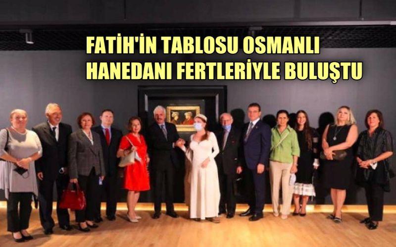 İmamoğlu, Fatih'in tablosunu Osmanlı Hanedanı fertleriyle buluşturdu