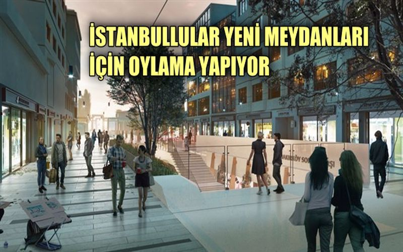 İstanbul'da meydanların yeni tasarımları için oylama başladı