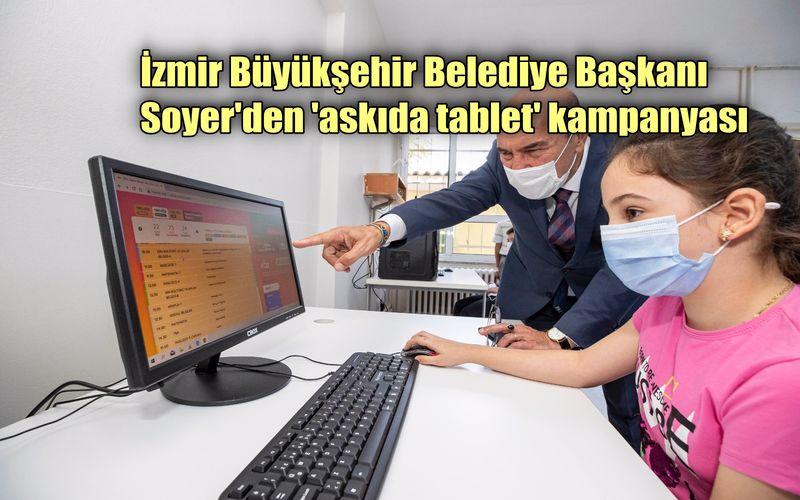 İzmir Büyükşehir Belediye Başkanı Soyer'den 'askıda tablet' kampanyası