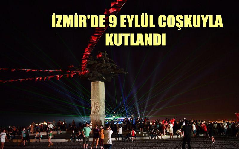 İzmir'de 9 Eylül coşkuyla kutlandı