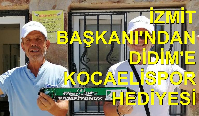 İzmit Başkanı'ndan Didim'e Kocaelispor hediyesi