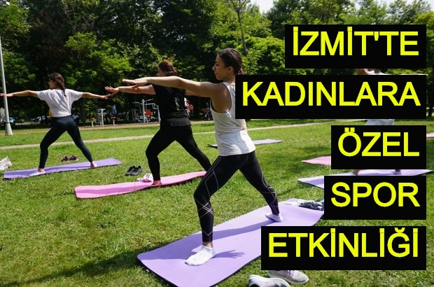 İzmit'te kadınlara özel spor etkinliği