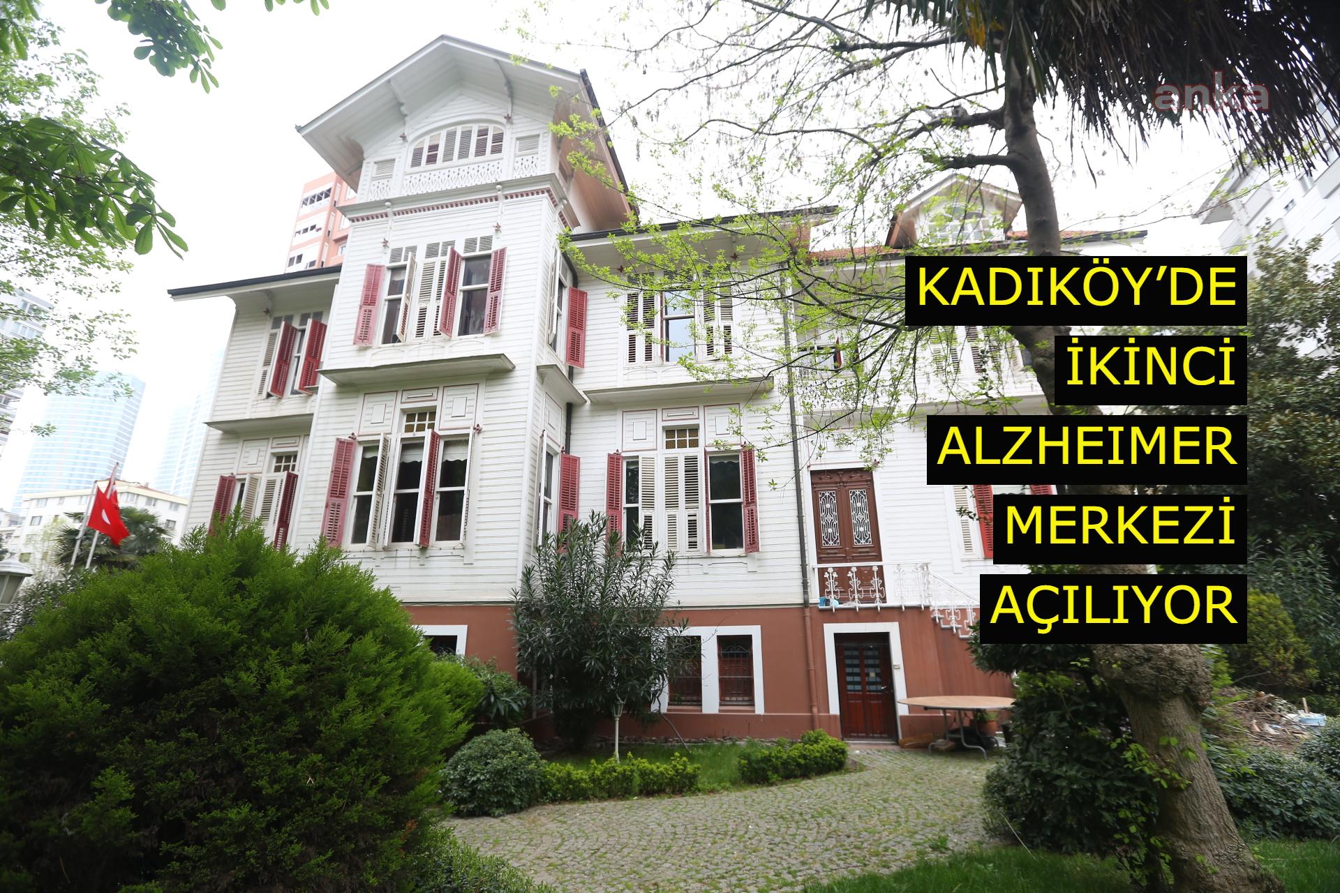 Kadıköy'de ikinci Alzheimer Merkezi açılıyor