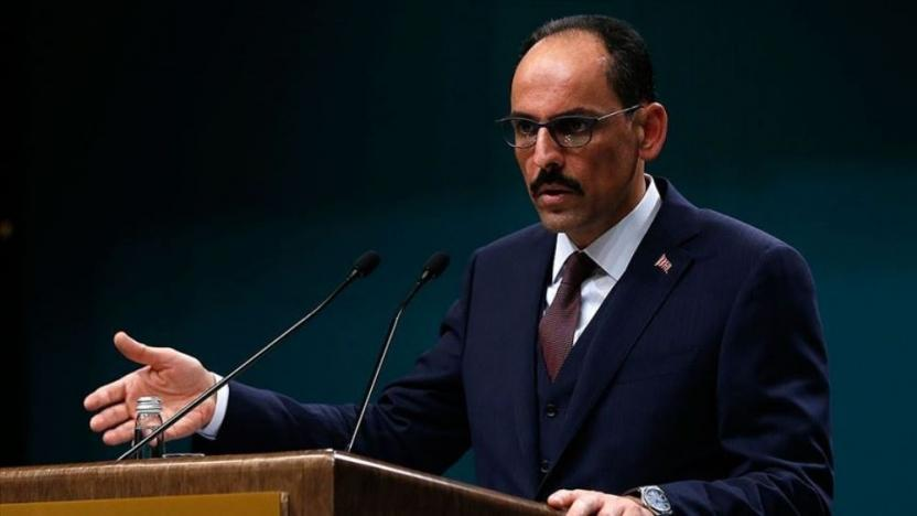 Kalın: Türkiye ve AB dayanışma ve işbirliği içerisinde hareket etmeli