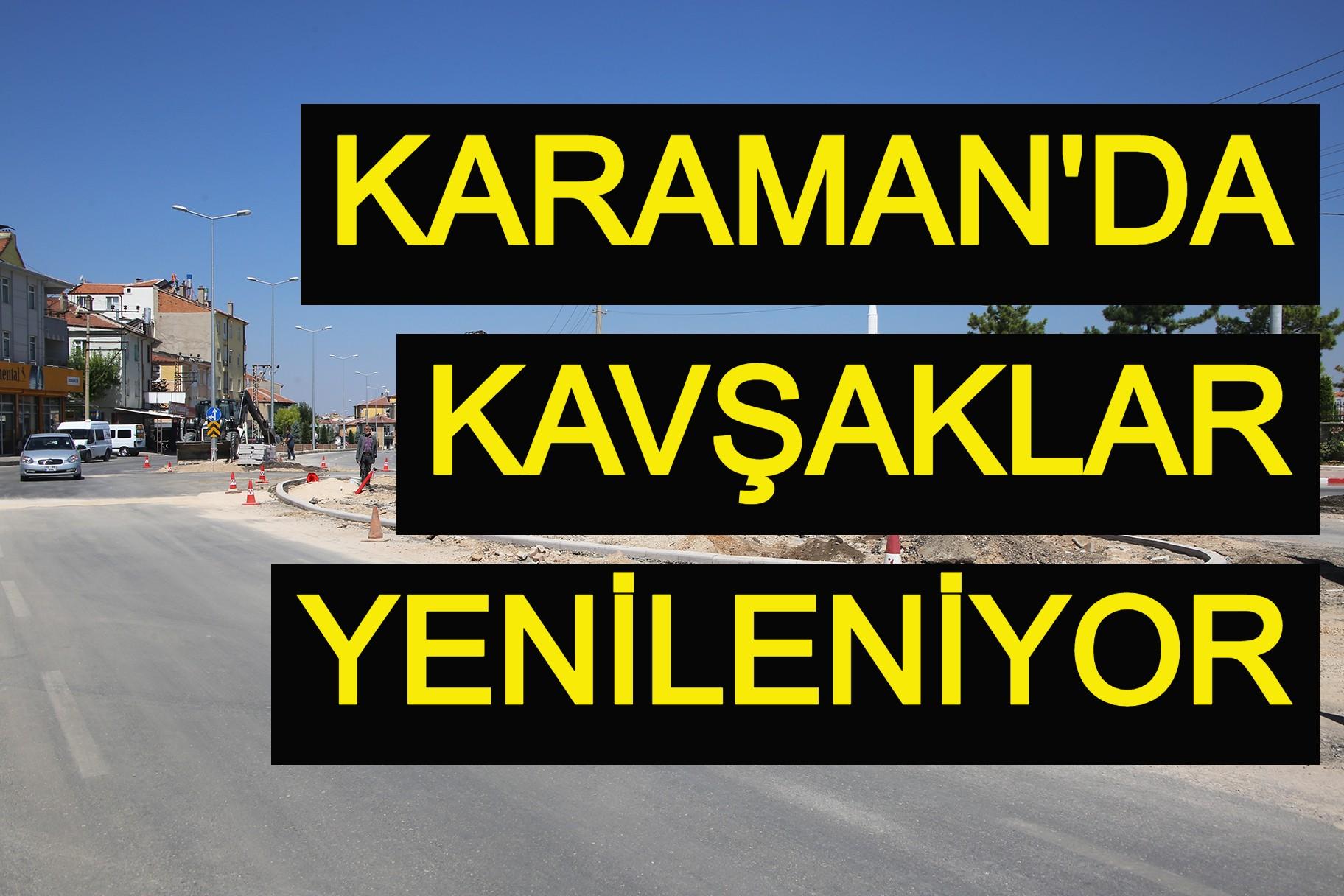 Karaman'da kavşaklar yenileniyor