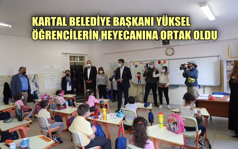 Kartal Belediye Başkanı Yüksel çocukların okul heyecanına ortak oldu
