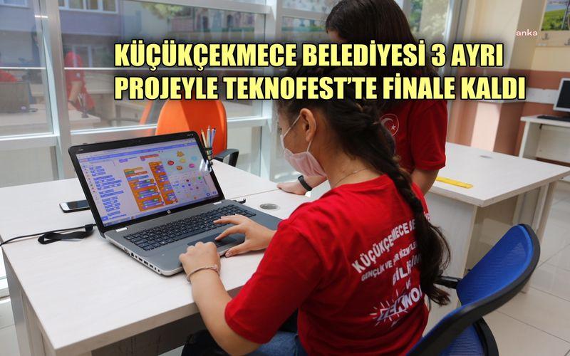 Küçükçekmece Belediyesi 3 ayrı projeyle Teknofest'de finale kaldı