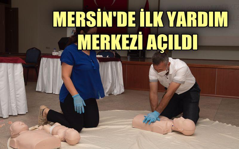 """Mersin Büyükşehir Belediyesi """"İlk Yardım Eğitim Merkezi"""" açtı"""