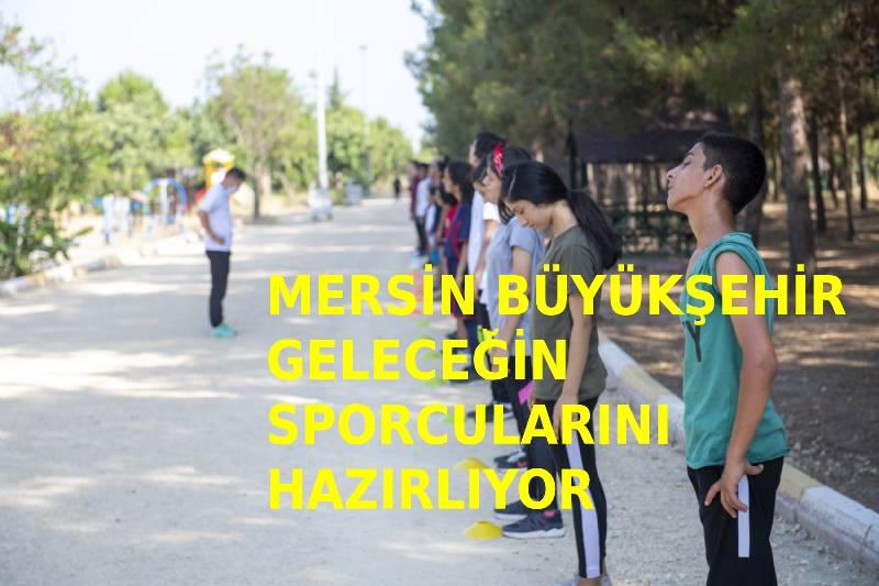 Mersin Büyükşehir, geleceğin sporcularını hazırlıyor