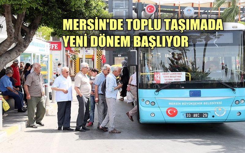 Mersin'de toplu taşımada yeni dönem başlıyor