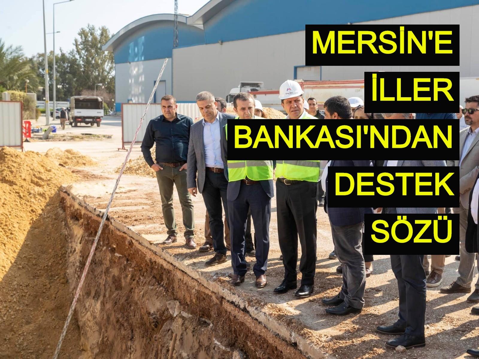 Mersin'e İller Bankası'ndan destek sözü