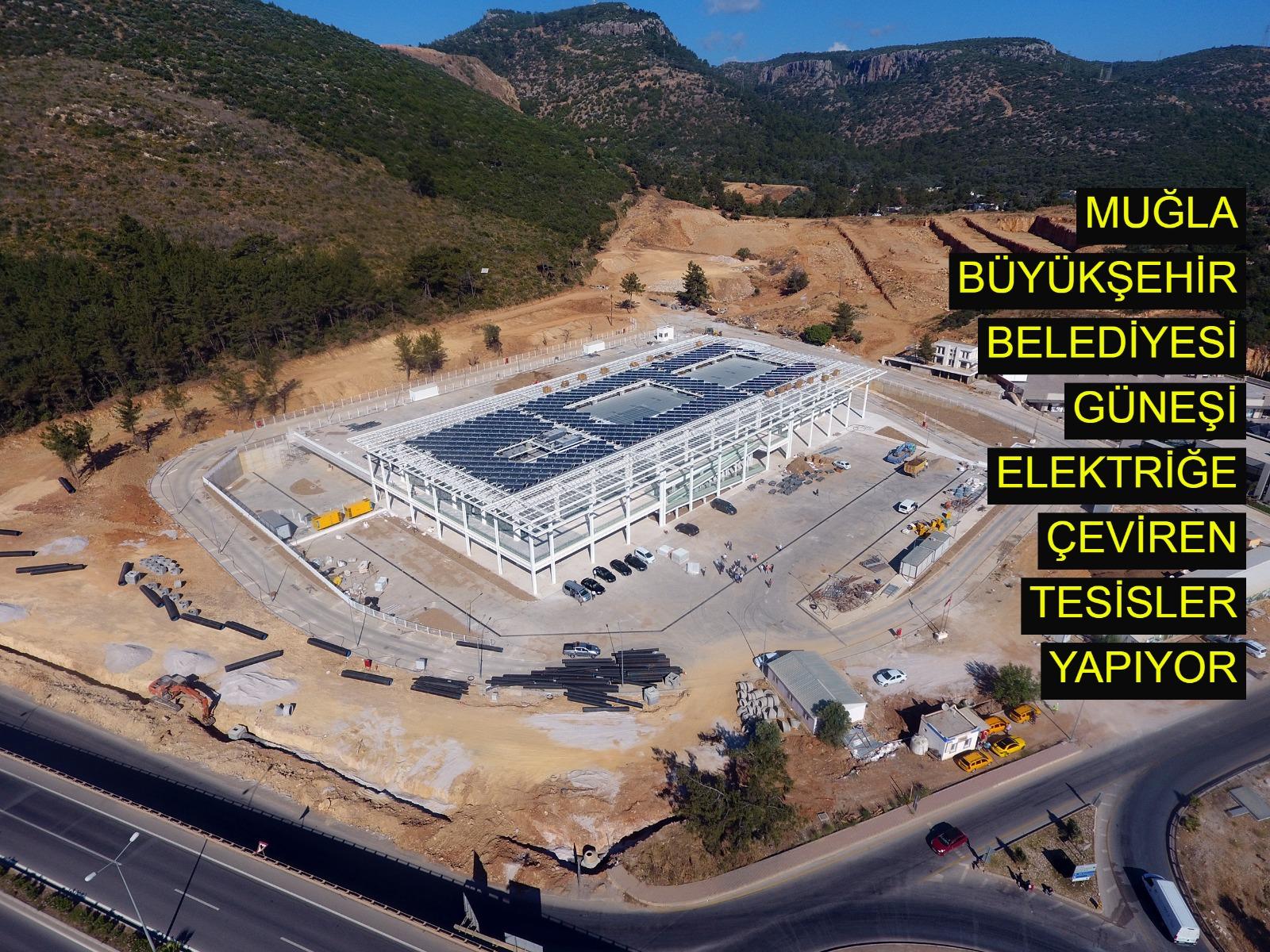 Muğla Büyükşehir Belediyesi güneşi elektriğe çeviren tesisler yapıyor