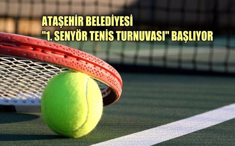 """""""Ataşehir Belediye Başkanlığı 1. Senyör Tenis Turnuvası"""" başlıyor"""