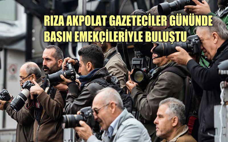 Rıza Akpolat 10 Ocak Çalışan Gazeteciler Günü'nde basın emekçileriyle bir araya geldi