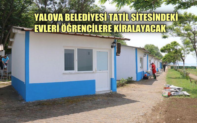 Yalova Belediyesi tatil sitesindeki evleri öğrencilere kiralayacak