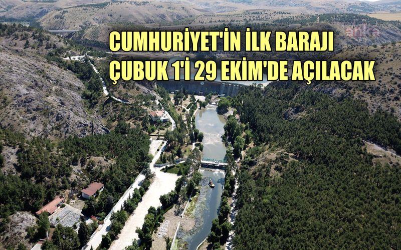 Yenilenen Çubuk 1 Barajı'nın açılışı 29 Ekim'de yapılacak