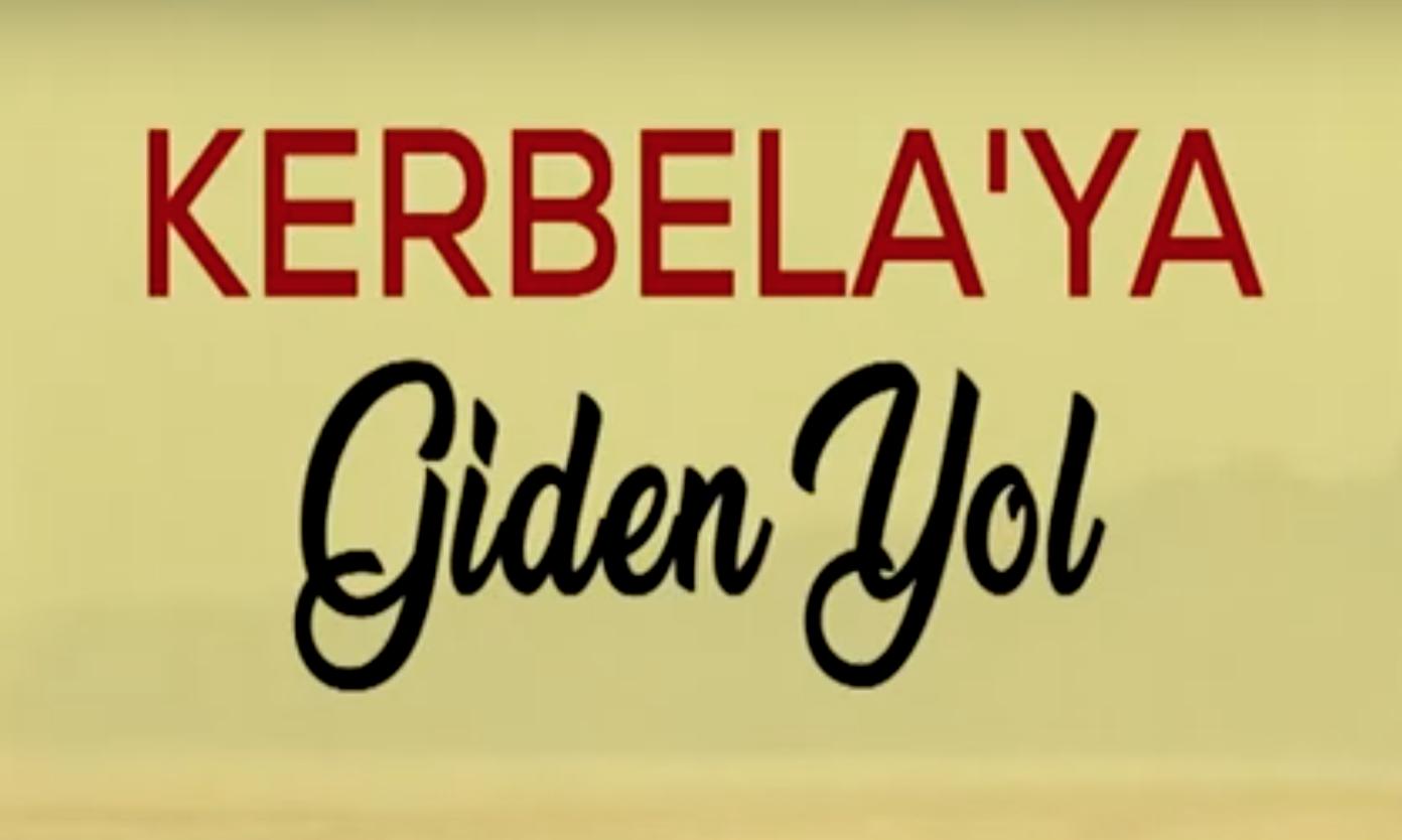 Kerbela'ya Giden Yol - 3. Bölüm